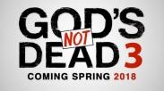 Akhirnya Pure Flix Mengeluarkan FIlm God's Not Dead 3. Lihat Trailernya Disini