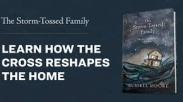 """Temukan Inspirasi Salib Di balik Buku Russell Moore """"The Storm-Tossed Family"""" Ini!"""