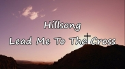 Lead Me To The Cross Adalah Lagu Ungkapan Rindu Untuk Mengenal Allah. Sudah Dengar?