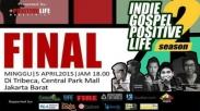 Indie Gospel Positive Life 2 Masuki Babak Final