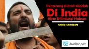 Penyerang Rumah Ibadah Di India Akan Dilindungi Hukum