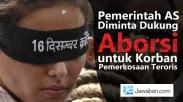 Pemerintah AS Diminta Dukung Aborsi untuk Korban Pemerkosaan Teroris