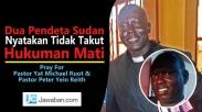 Hadapi Hukuman Mati, Dua Pendeta Sudan Nyatakan Tidak Takut