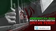 Pemerintah Iran Minta Warga Kristen untuk Pergi