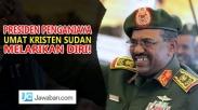 Presiden Penganiaya Umat Kristen di Sudan Melarikan Diri