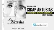 Review Buku: Sikap Antusias; Saat Kesulitan Menyengat, Bertahanlah!
