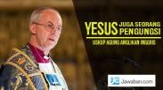 Uskup Anglikan Inggris: Yesus Juga Seorang Pengungsi