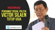 Pengamat Sosial Politik, Victor Silaen Tutup Usia