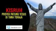 Kasus Proyek Patung Yesus Naik ke Tahap Penyelidikan