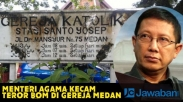 Menteri Agama Kecam Keras Teror Bom di Gereja Katolik Medan