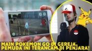 Main Pokemon Go di Gereja, Pemuda Ini Terancam di Penjara!