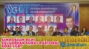 Simposium PGPI, Keluarkan Surat Pastoral Tolak LGBT