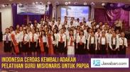 Indonesia Cerdas Kembali adakan Pelatihan Guru Misionaris untuk Papua