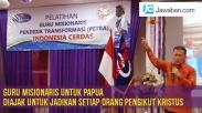 Guru Misionaris ke Papua, Diajak Jadikan Tiap Orang Pengikut Kristus