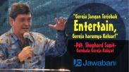 Pendeta Shephard Supit: Gereja Jangan Terjebak Entertain, Keluarlah!