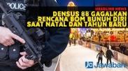 Densus 88 Gagalkan Rencana Bom Bunuh Diri saat Natal dan Tahun Baru