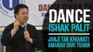 Dance Ishak Palit Janji Tak Khianati Amanah dari Tuhan