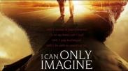 Kalahkan Black Panther, 'I Can Only Imagine' Berada Pada Daftar Film Penjualan Terbanyak!