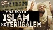Fakta Alkitab Sejarah Kejatuhan Israel: Masuknya Islam Ke Israel (Part 4)