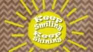 Keep Smiling Keep Shining