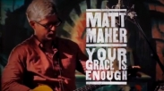 Chord Lagu: Your Grace Is Enough - Matt Maher