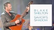 Savior's Shadow, Lagu Rohani Blake Shelton yang Diinspirasi dari Mimpi