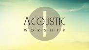 Album 'Acoustic Worship' yang Bikin Momen Penyembahan Makin Nikmat