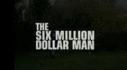 Kisah Dibalik The Six Million Dollar Man