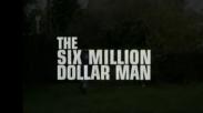 Kisah Dibalik The Six Million Dollar Man