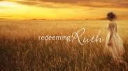 6 Pelajaran CINTA yang Murni dan Tulus dari Kitab Rut (Part 1)