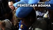 Sejak Kasus Ahok, Hukum Indonesia Sibuk Urusi Kasus Berbau Agama
