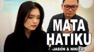 Mata Hatiku, Lagu Duet Jason & Nikita yang Ungkap Soal Keteguhan Iman