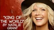 King of the World Natalie Grant  Kisahkan Soal Penyertaan Tuhan yang Ajaib