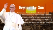 Akhir Bulan Ini Film 'Beyond the Sun' yang Dibintangi Paus Fransiskus Sudah Rilis Loh!