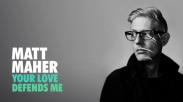 Matt Maher Deklarasikan Tuhan Adalah Benteng Pertahanan dalam Lagu 'Your Love Depends Me'