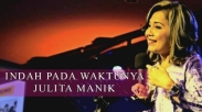 Julita Manik Beberkan Kisah Unik Penulisan Lagu 'Indah Pada Waktu-Nya'