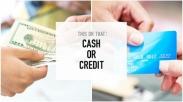Daripada Pake Kartu Kredit, Bayar Pake Cash Malah Dapat 3 Keuntungan Ini Loh