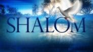Kata 'Shalom' Bukan Sekadar Sapaan Biasa, Ini Makna yang Sebenarnya