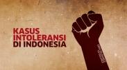 Selama Setahun, Intoleransi di Indonesia Sudah Mencapai 31 Kasus. Mengkhawatirkan!