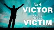 Victim VS Victor : 4 Cara Ubah Mental Korban Jadi Mental Pemenang