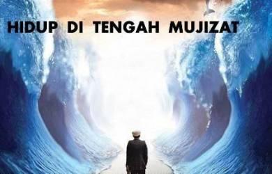 Hidup Di Tengah Mujizat