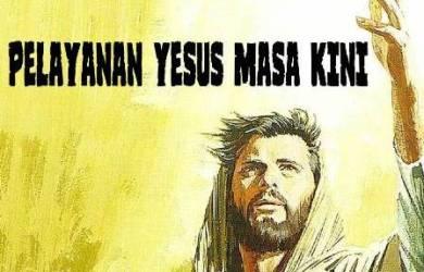 Pelayanan Yesus Masa Kini