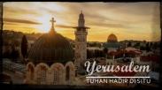 Fakta Alkitab: Kenapa Yerusalem Begitu Penting Bagi Seluruh Negara?
