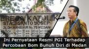 Tanggapi Bom Medan, PGI Tuntut Pemerintah Tegas Pada Kelompok Radikal