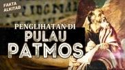 #FaktaAlkitab  – Pulau Patmos, Disinilah Tempat Rasul Yohanes Dibuang dan Terima Pewahyuan