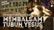 #FaktaAlkitab : Nikodemus, Orang Farisi Ini Yang Membalsam Tubuh Yesus