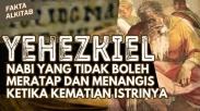 #FaktaAlkitab – Yehezkiel, Nabi Yang Tidak Boleh Menangisi Ketika Kematian Istrinya