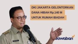 DKI Jakarta Gelontorkan Dana BOTI Rp.140 Miliar Untuk Rumah Ibadah